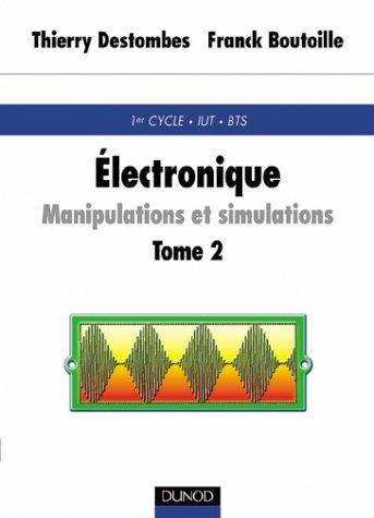 Électronique : Manipulations et simulations, tome 2 avec rappels de cours