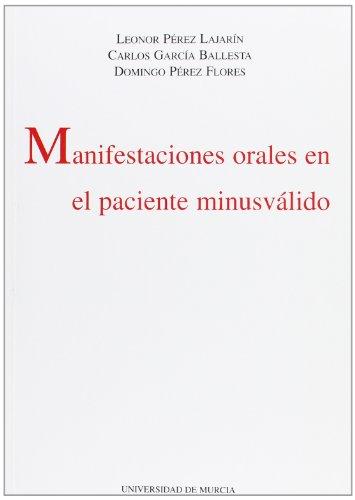 Manifestaciones Orales en el Paciente Minusvalido por Leonor Perez Lajarin