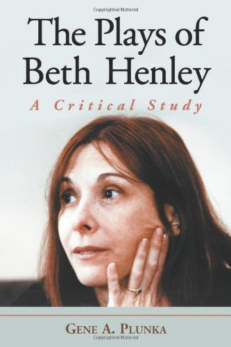 The Plays of Beth Henley: A Critical Study by Genf A Plunka (2005-02-10)