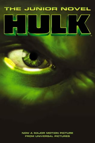 Hulk : the junior novel : based on the diaries of Bruce Banner