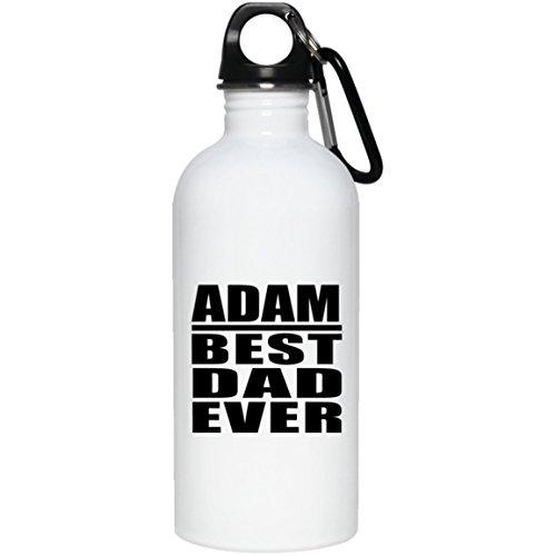 Designsify Adam Best Dad Ever - Water Bottle Wasserflasche Edelstahl Isoliert Thermosflasche - Geschenk zum Geburtstag Jahrestag Muttertag Vatertag Ostern