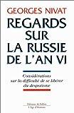 Regards sur la Russie de l'an VI: Considérations sur la difficulté de se libérer du despotisme