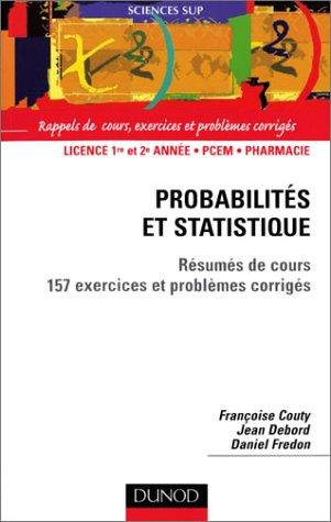 Probabilités et statistique : Résumé de cours et 157 exercices et problèmes corrigés par Françoise Couty