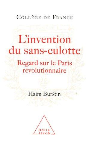 L'invention des sans-culotte : Regards sur le Paris révolutionnaire