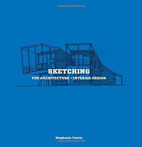 Sketching for Architecture and Interior Design by Stephanie Travis (2015-07-20)