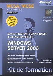 Kit de formation : MCSA/MCSE : Microsoft Windows Server 2003 - Administration et maintenance d'un environnement