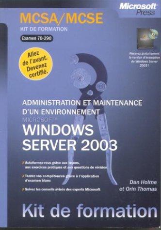 Kit de formation : MCSA/MCSE : Microsoft Windows Server 2003 - Administration et maintenance d'un environnement par Carbeck