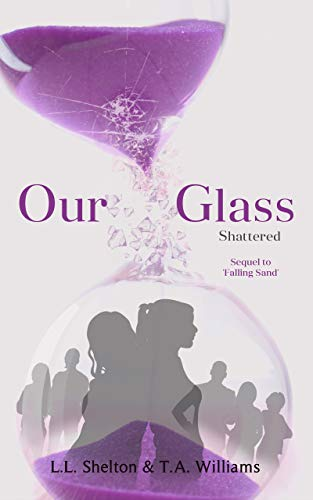 Our Glass: Shattered (English Edition) (Shattered Glass Book)