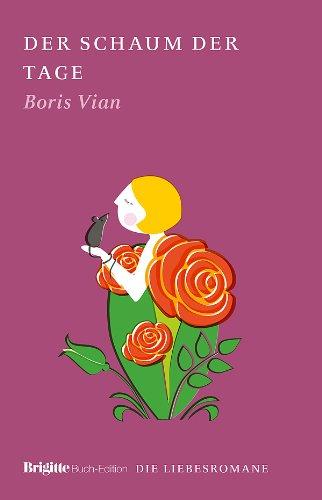 Buchseite und Rezensionen zu 'Der Schaum der Tage: BRIGITTE Liebesromane' von Boris Vian