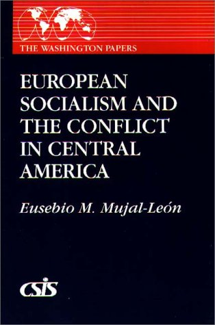 European Socialism and the Conflict in Central America (The Washington Papers, Band 138)