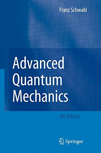 Advanced Quantum Mechanics por Franz Schwabl