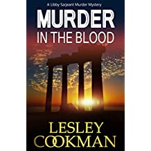 Murder in the Blood: An addictive cozy mystery novel set in the village of Steeple Martin (A Libby Sarjeant Murder Mystery Book 15)