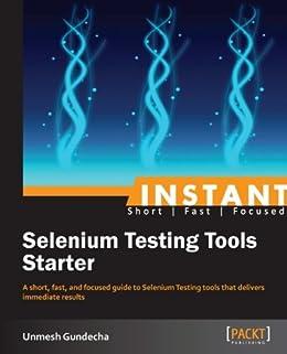 Instant Selenium Testing Tools Starter by [Gundecha, Unmesh]