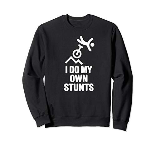 I do my own stunts Off-Road Mountain Unicycling MUni Einrad Sweatshirt