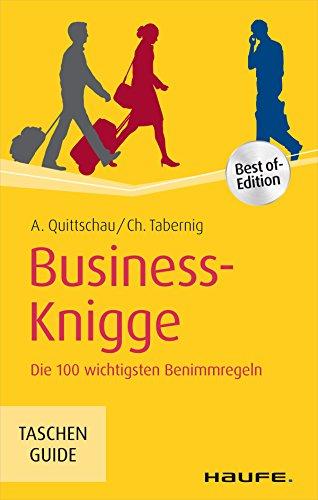 Business-Knigge: Die 100 wichtigsten Benimmregeln (Haufe TaschenGuide)
