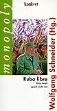 Kuba libre: Eine Insel spielt nicht mit -