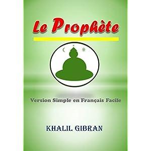 Le Prophète: Version Simple en Français Facile