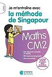 Je m'entraîne avec la méthode de Singapour CM2 - Soutien scolaire...