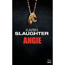 Angie: Le nouveau thriller de Karin Slaughter