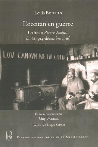 L'occitan en guerre : Lettres à Pierre Azéma (août 1914 - décembre 1916)