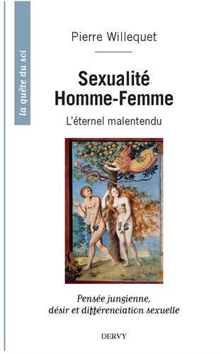 Sexualité Homme/Femme, l'éternel malentendu : Pensée jungienne, désir et différenciation sexuelle par Pierre Willequet
