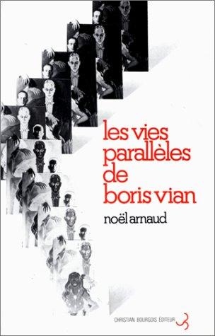 Les vies parallèles de Boris Vian par Noël Arnaud