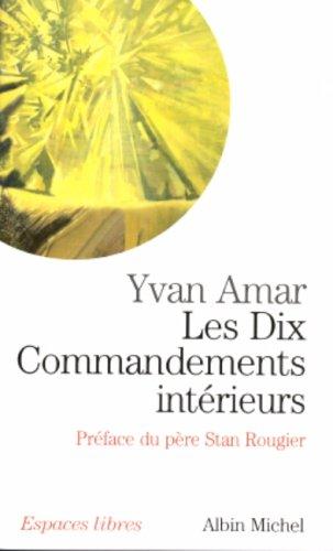 Les Dix Commandements intérieurs par Yvan Amar