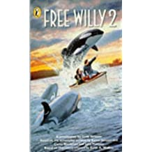 Free Willy 2: Novelisation: The Adventure Home