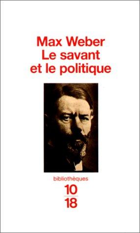 Le Savant et le Politique par Max Weber