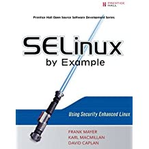 [(SELinux by Example : Using Security Enhanced Linux)] [By (author) Frank Mayer ] published on (August, 2006)