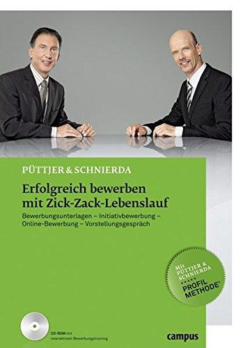 Erfolgreich bewerben mit Zick-Zack-Lebenslauf: Bewerbungsunterlagen - Initiativbewerbung - Online-Bewerbung - Vorstellungsgespräch