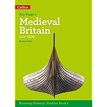 KS3 History Medieval Britain (410-1509) (Knowing History)