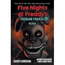 Fetch (Five Nights at Freddy's: Fazbear Frights #2), Volume 2