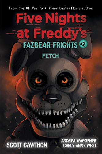 Fazbear Frights #2: Fetch (Five Nights at Freddy's)