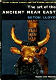 The Art of the Ancient Near East by Seton Lloyd (1961-08-01)