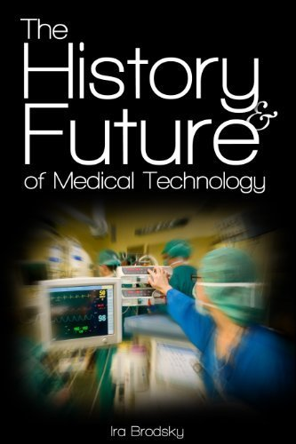 The History & Future of Medical Technology by Ira Brodsky (2010-05-17)