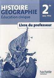 Histoire Géographie Education civique 2de Bac Pro - Livre du professeur - Ed. 2013