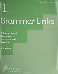 Grammar Links: A Theme-based Course For Reference And Practice: Workbook Bk. 1