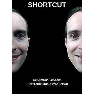 Shortcut Deadmau5 Teaches Electronic Music Production [OV]