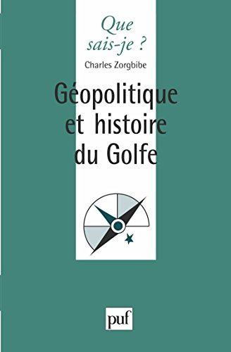 GEOPOLITIQUE ET HISTOIRE DU GOLFE. : 2ème édition mise à jour par Charles Zorgbibe