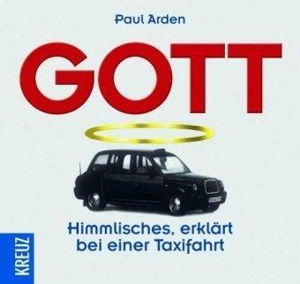 Gott: Himmlisches erklärt bei einer Taxifahrt