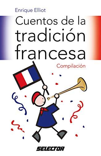 Cuentos de la Tradicion Francesa (Literatura Infantil/ Children's Literature) por Enrique Elliot