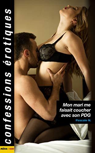 Mon mari me faisait coucher avec son PDG par Pascaline N.