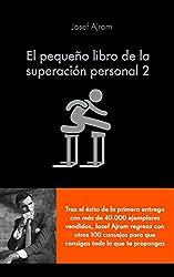 El pequeño libro de la superación personal 2: Échale MÁS gasolina a tu cerebro y consigue todo lo que te propongas (COLECCION ALIENTA)