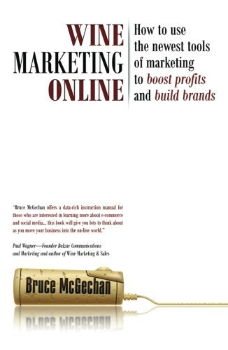 wine-marketing-online-how-to-use-the-newest-tools-of-marketing-to-boost-profits-and-build-brands-by-