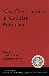 New Constructions in Cellular Automata (Santa Fe Institute Studies on the Sciences of Complexity) by David Griffeath (2003-05-15)