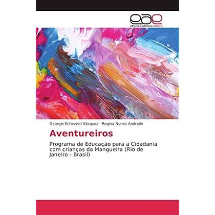 Aventureiros: Programa de Educação para a Cidadania com crianças da Mangueira (Rio de Janeiro - Brasil)