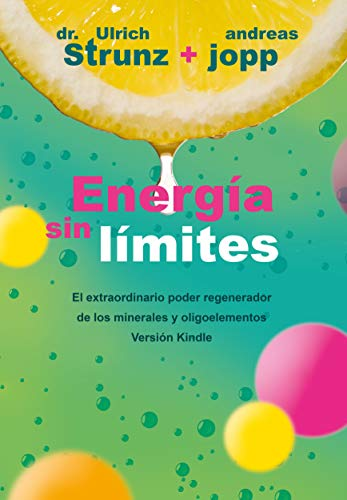 Energía sin límites: Descubra cómo puede mejorar su salud y alargar su vida mediante el aporte adecuado des minerales (German Edition)