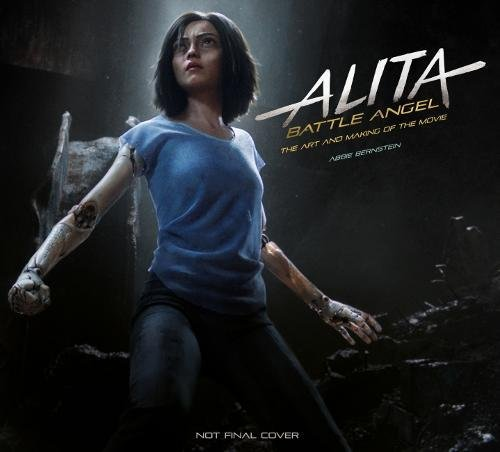 Alita: Battle Angel - The Art and Making of the Movie (Alita Battle Angel Film Tie in) (Art Film)