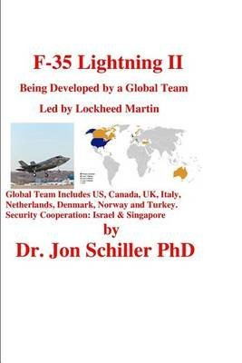 [(F-35 Lightning II : Being Developed by a Global Team Led by Lockheed Martin)] [By (author) Dr Jon Schiller Phd] published on (June, 2014)